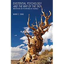 Existential Psychology and the Way of the Tao: Meditations on the Writings of Zhuangzi (English Edition)