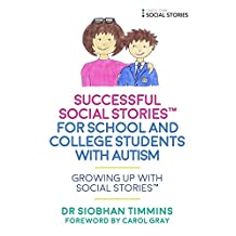 Successful Social Stories™ for School and College Students with Autism: Growing Up with Social Stories™ (English Edition)