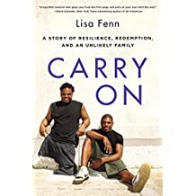 Carry On: A Story of Resilience, Redemption, and an Unlikely Family (English Edition)