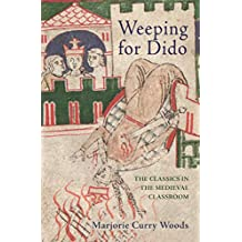 Weeping for Dido: The Classics in the Medieval Classroom (E. H. Gombrich Lecture Series Book 1) (English Edition)