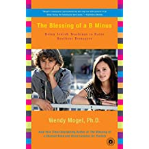 The Blessing of a B Minus: Using Jewish Teachings to Raise Resilient Teenagers (English Edition)