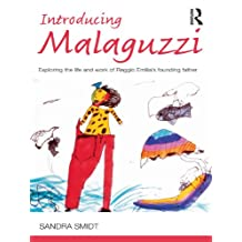 Introducing Malaguzzi: Exploring the life and work of Reggio Emilia's founding father (Introducing Early Years Thinkers) (English Edition)