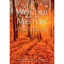 The Wonder and the Mystery: 10 Years of Reflections from the Annals of Family Medicine (English Edition)