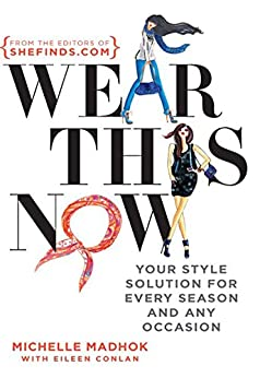 """""""Wear This Now (English Edition)"""",作者:[Madhok, Michelle]"""