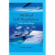 Medical Self-Regulation: Crisis and Change (Medical Law and Ethics) (English Edition)