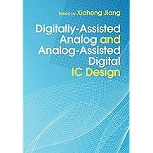 Digitally-Assisted Analog and Analog-Assisted Digital IC Design (English Edition)