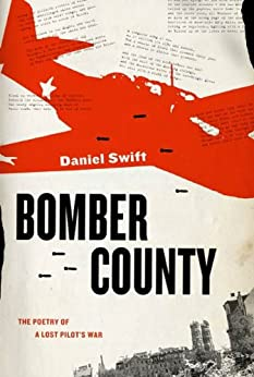 """Bomber County: The Poetry of a Lost Pilot's War (English Edition)"",作者:[Swift, Daniel]"