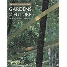 Gardens of the Future: Gestures Against the Wild [Hardcover]