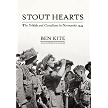 Stout Hearts: The British and Canadians in Normandy 1944 (English Edition)