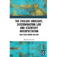 The Judiciary, Discrimination Law and Statutory Interpretation: Easy Cases Making Bad Law (English Edition)