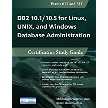 DB2 10.1/10.5 for Linux, UNIX, and Windows Database Administration: Certification Study Guide (English Edition)