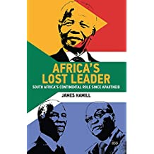 Africa's Lost Leader: South Africa's continental role since apartheid (Adelphi) (English Edition)