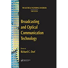 Broadcasting and Optical Communication Technology (The Electrical Engineering Handbook) (English Edition)