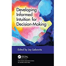 Developing Informed Intuition for Decision-Making (Data Analytics Applications) (English Edition)