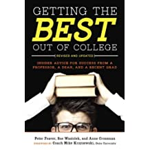 Getting the Best Out of College, Revised and Updated: Insider Advice for Success from a Professor, a Dean, and a Recent Grad (English Edition)