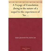 A Voyage of Consolation (being in the nature of a sequel to the experiences of 'An American girl in London') (免费公版书) (English Edition)