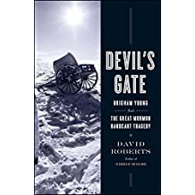Devil's Gate: Brigham Young and the Great Mormon Handcart Tragedy (English Edition)