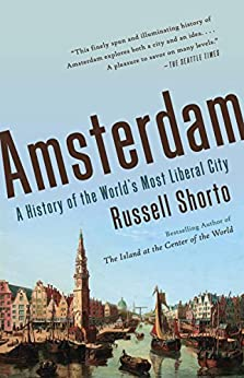 """""""Amsterdam: A History of the World's Most Liberal City (English Edition)"""",作者:[Shorto, Russell]"""