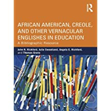 African American, Creole, and Other Vernacular Englishes in Education: A Bibliographic Resource (NCTE-Routledge Research Series) (English Edition)