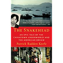 The Snakehead: An Epic Tale of the Chinatown Underworld and the American Dream (English Edition)