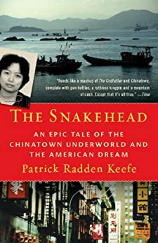 """The Snakehead: An Epic Tale of the Chinatown Underworld and the American Dream (English Edition)"",作者:[Keefe, Patrick Radden]"