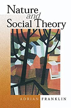 """""""Nature and Social Theory (English Edition)"""",作者:[Franklin, Alex]"""