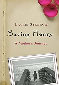 """""""Saving Henry: A Mother's Journey (English Edition)"""",作者:[Strongin, Laurie]"""
