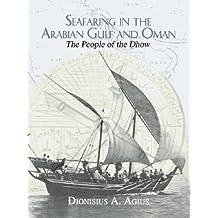 Seafaring in the Arabian Gulf and Oman: People of the Dhow (Kegan Paul Arabia Library) (English Edition)