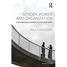Gender, Power and Organization: A psychological perspective on life at work (English Edition)
