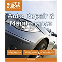 Auto Repair and Maintenance: Easy Lessons for Maintaining Your Car So It Lasts Longer (Idiot's Guides) (English Edition)