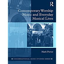 Contemporary Worship Music and Everyday Musical Lives (Congregational Music Studies Series) (English Edition)
