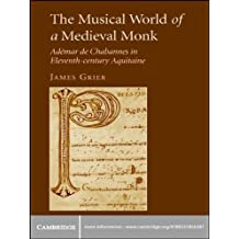 The Musical World of a Medieval Monk: Adémar de Chabannes in Eleventh-century Aquitaine (English Edition)