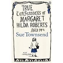 True Confessions of Margaret Hilda Roberts Aged 14 ¼ (English Edition)