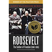 Roosevelt: The Soldier of Freedom (1940–1945) (English Edition)