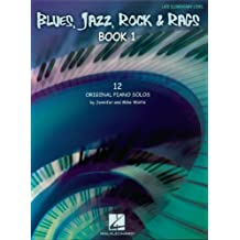 Blues, Jazz, Rock & Rags - Book 1: 12 Original Piano Solos - Late Elementary Level (English Edition)