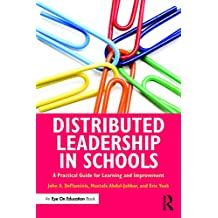 Distributed Leadership in Schools: A Practical Guide for Learning and Improvement (English Edition)