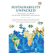 Sustainability Unpacked: Food, Energy and Water for Resilient Environments and Societies (English Edition)