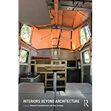 Interiors Beyond Architecture (English Edition)
