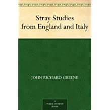 Stray Studies from England and Italy (English Edition)