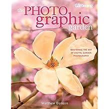The Photographic Garden: Mastering the Art of Digital Garden Photography (English Edition)