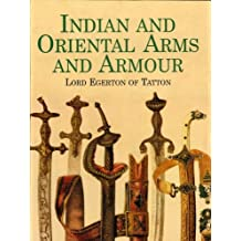 Indian and Oriental Arms and Armour (Dover Military History, Weapons, Armor) (English Edition)