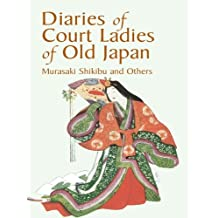 Diaries of Court Ladies of Old Japan (English Edition)