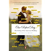 One Perfect Day: The Selling of the American Wedding (English Edition)