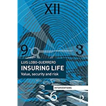 Insuring Life: Value, Security and Risk (Interventions) (English Edition)
