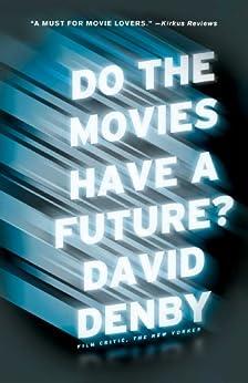 """Do the Movies Have a Future? (English Edition)"",作者:[Denby, David]"