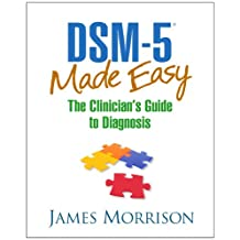 DSM-5® Made Easy: The Clinician's Guide to Diagnosis (English Edition)