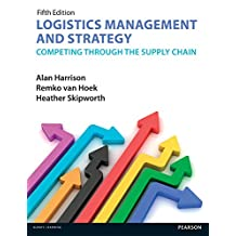 Logistics Management and Strategy 5th edition: Competing through the Supply Chain (English Edition)