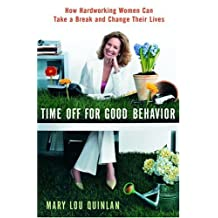 Time Off for Good Behavior: How Hardworking Women Can Take a Break and Change Their Lives (English Edition)
