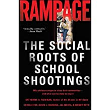 Rampage: The Social Roots of School Shootings (English Edition)