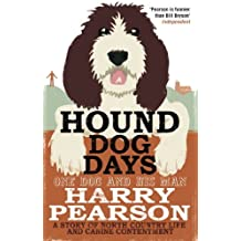 Hound Dog Days: One Dog and his Man: a Story of North Country Life and Canine Contentment (English Edition)